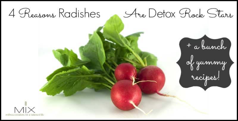 Four Reasons Radishes Are Detox Rock Stars | www.mixwellness.com