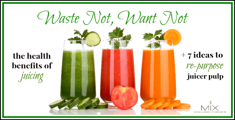 Waste Not, Want Not The Health Benefits of Juicing + 7 Ideas To Re-Purpose Juicer Pulp | www.mixwellness.com #health #recipes #detox