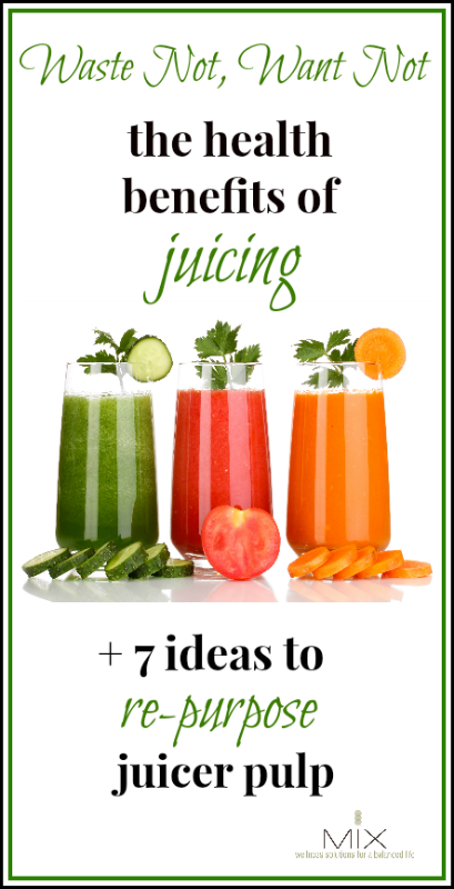 Waste Not, Want Not The Health Benefits of Juicing + 7 Ideas To Re-Purpose Juicer Pulp | www.mixwellness.com
