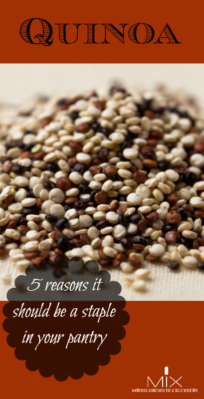 Quinoa: Five Reasons It Should Be a Staple in Your Pantry | www.mixwellness.com
