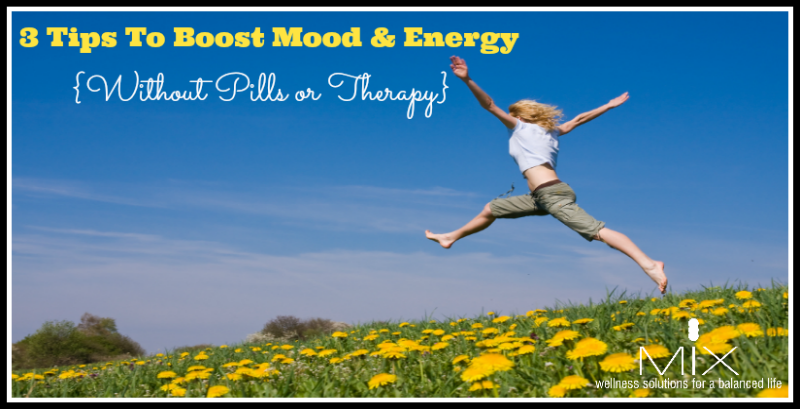 3 Tips To Boost Mood & Energy (Without Pills or Therapy) | www.mixwellness.com #naturalmoodboosters #energy #naturalenergyboosters #stressless #healthyliving