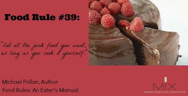 Food Rule #39 Michael Pollan