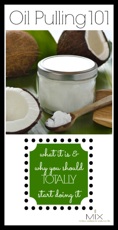 How to Oil Pull: Oil Pulling 101 What It Is & Why You Should Totally Start Doing It | www.mixwellness.com