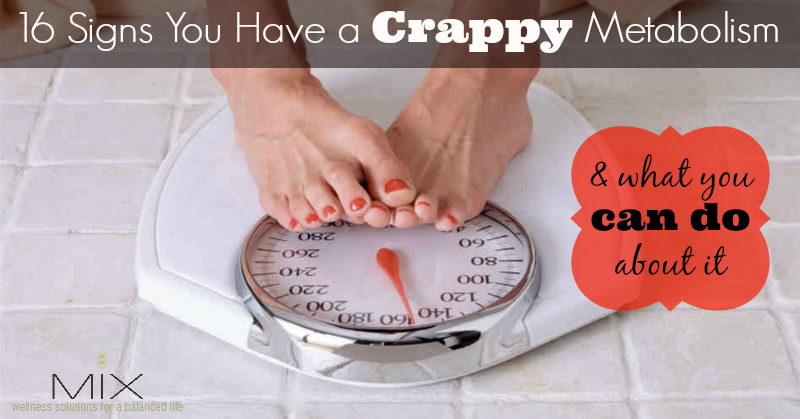 16 Signs You Have a Crappy Metabolism {& What You Can Do About It} | www.mixwelllness.com #weightloss #diet #health