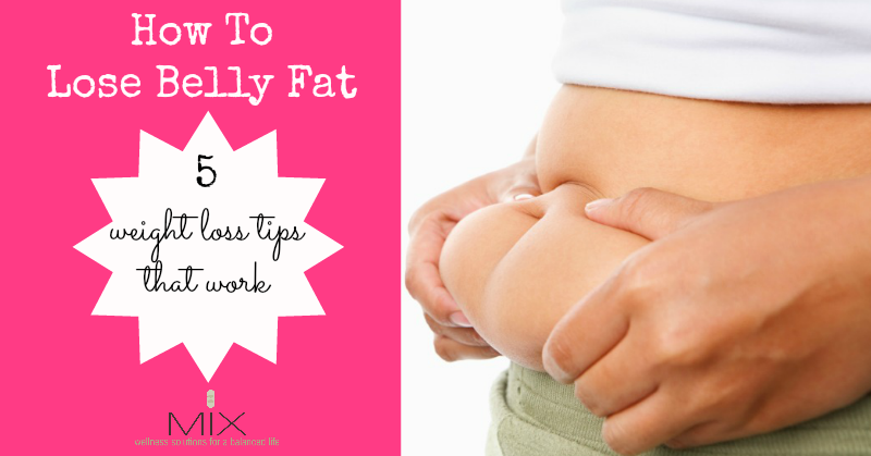 How To Lose Belly Fat: 5 Weight Loss Tips That Work | MIX
