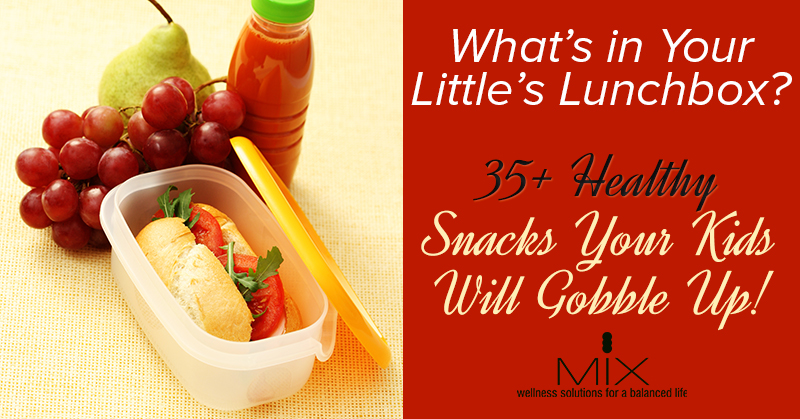 What's in Your Little's Lunchbox? 35+ Healthy Snacks Your Kids Will Gobble Up! | www.mixwellness.com #food #healthysnacks #kids
