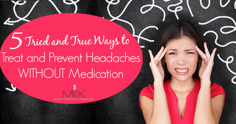 5 Tried & True Natural Headache Remedies to Prevent & Treat Headaches WITHOUT Medication - Part 1 | www.mixwellness.com #health #naturalremedies #headaches