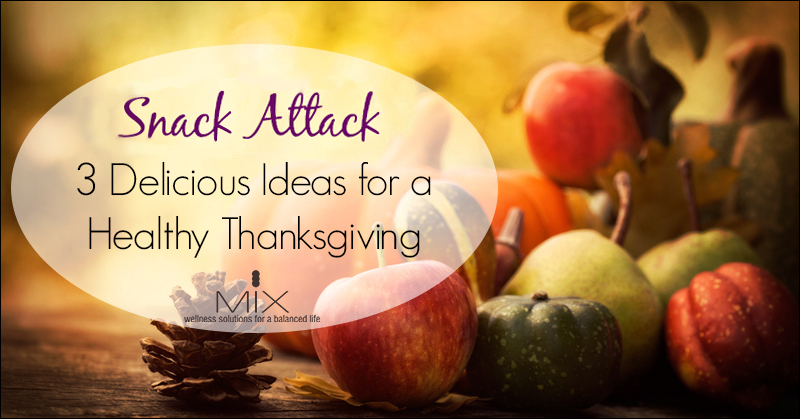 3 #healthy #snack ideas for #Thanksgiving