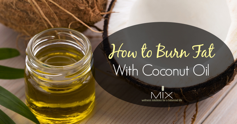 Benefits of Coconut Oil: How to Burn Fat With Coconut Oil | www.mixwellness.com #weightloss #health #diet