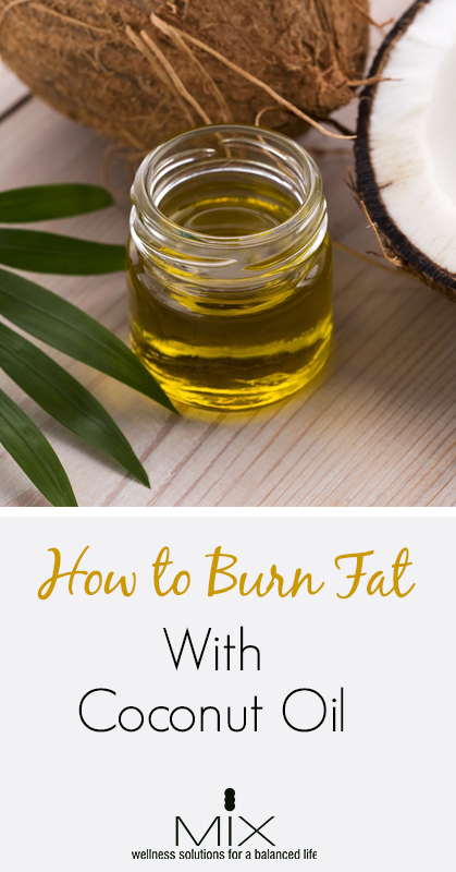 Benefits of Coconut Oil: How to Burn Fat With Coconut Oil   www.mixwellness.com #weightloss #health #diet