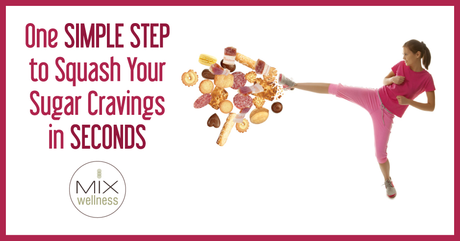 Sugar Addiction: One simple step to kick #sugar cravings in seconds | MIX wellness