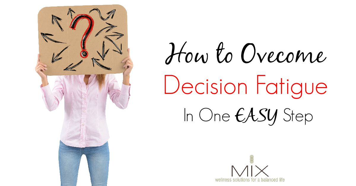 #Stress Less & Be #Happy: Overcome Decision Fatigue in One Easy Step
