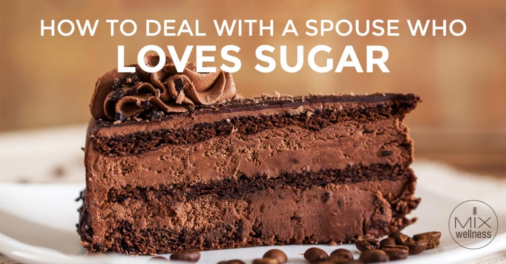 How to Deal with a Spouse Who Loves Sugar